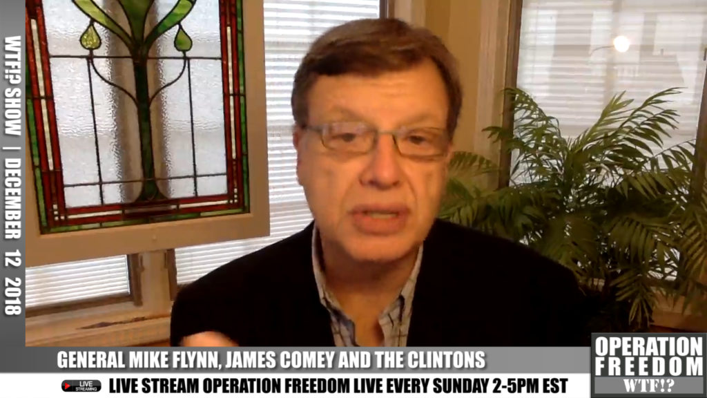 WTF?! - Flynn, Comey, and the Clintons - December 12, 2018