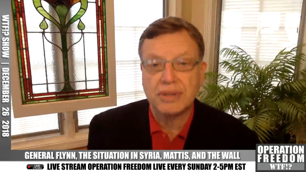 WTF?! - Flynn, Mattis, Syria, and The Wall - December 26, 2018