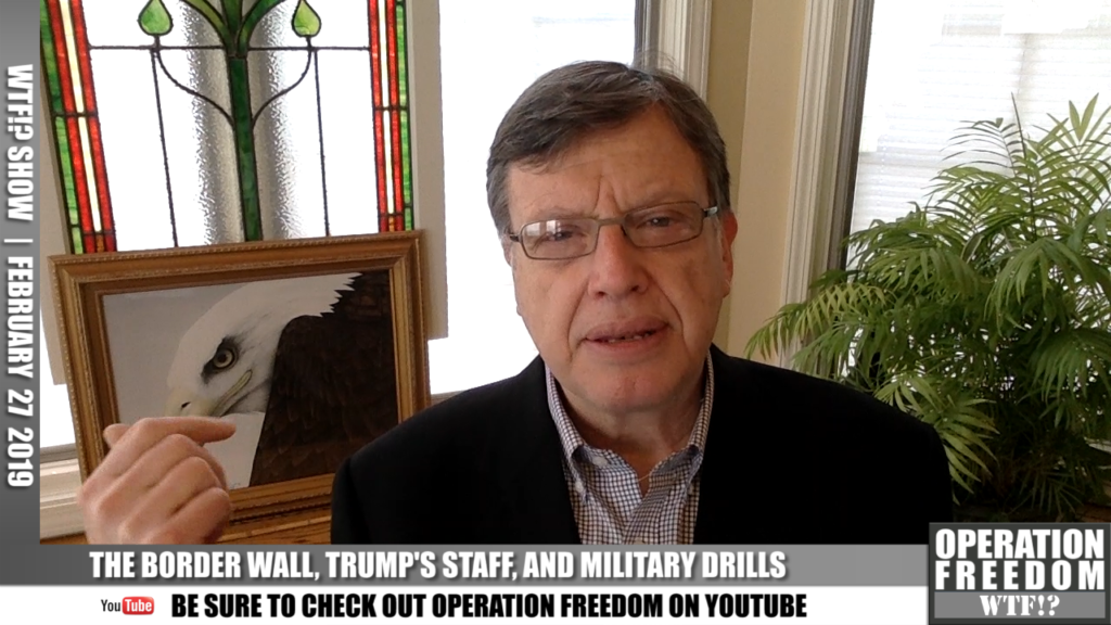 WTF?! Show - Border Wall, Trump Staff & How To Fix It, Military Drills - February 26, 2019