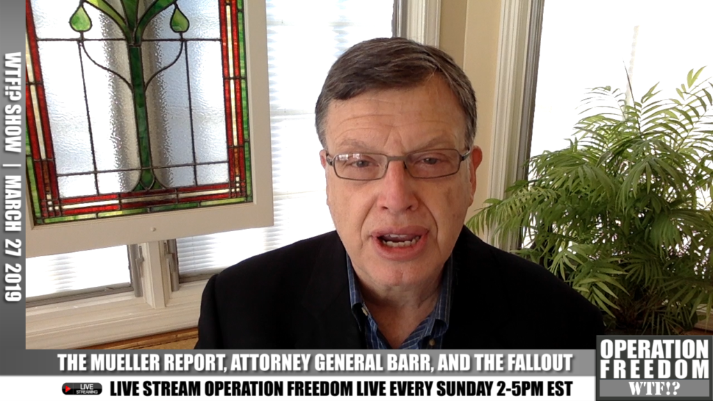 WTF?! - The Mueller Report, AG Barr and The Fallout - March 27 2019