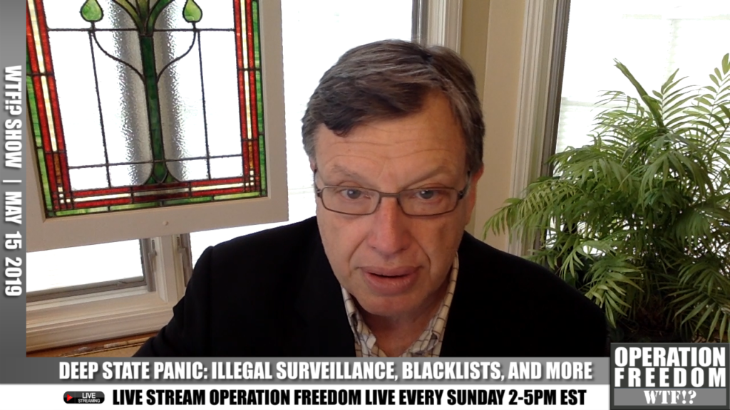 WTF?! - Deep State Panic: Illegal Surveillance, Blacklists, Comey & More - May 15 2019