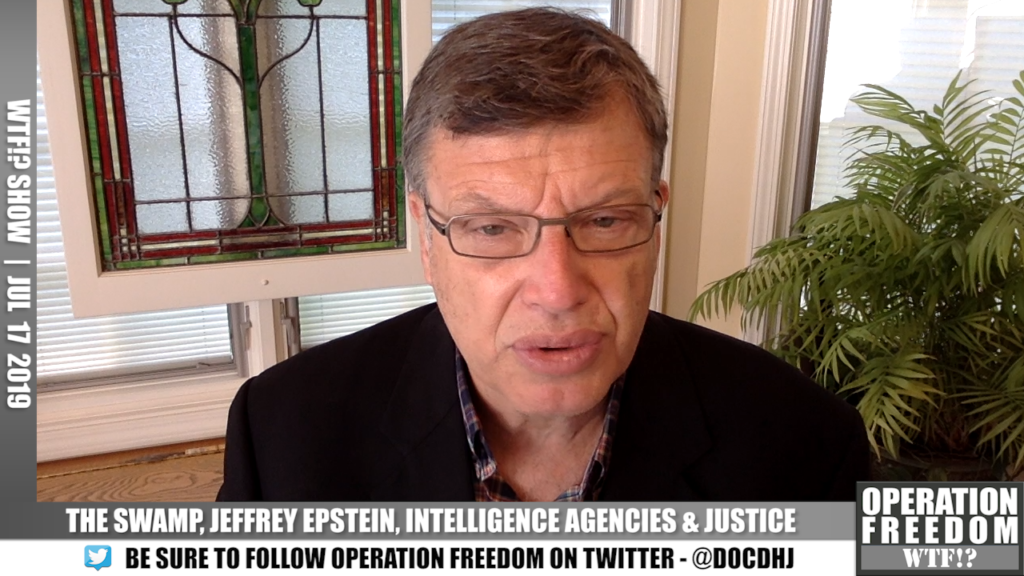 WTF?! - The Swamp, Jeffrey Epistein, Intelligence Agencies & Justice - July 17 2019