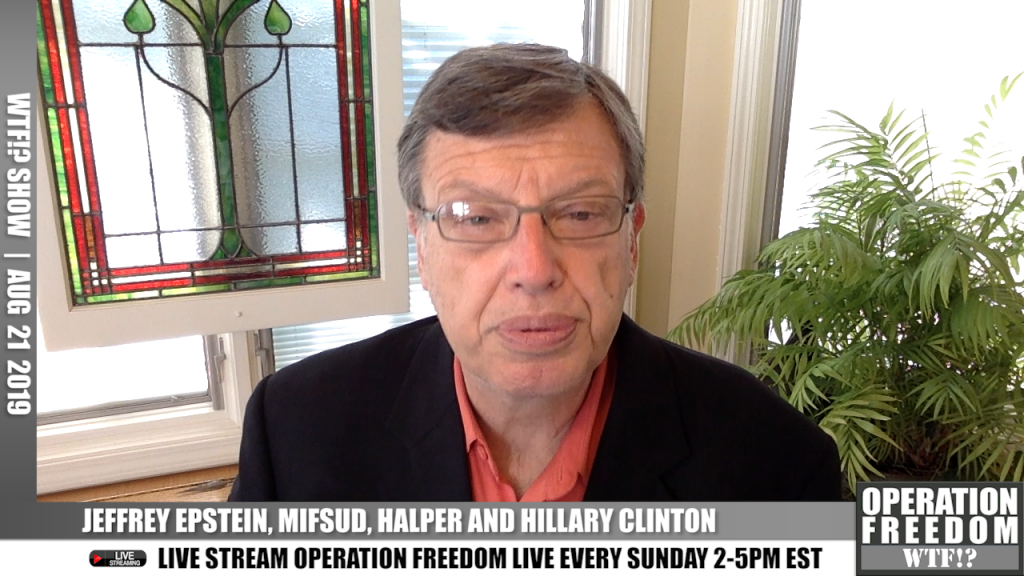 WTF?! - Epstein, Mifsud, Halper, and Clinton - August 21 2019