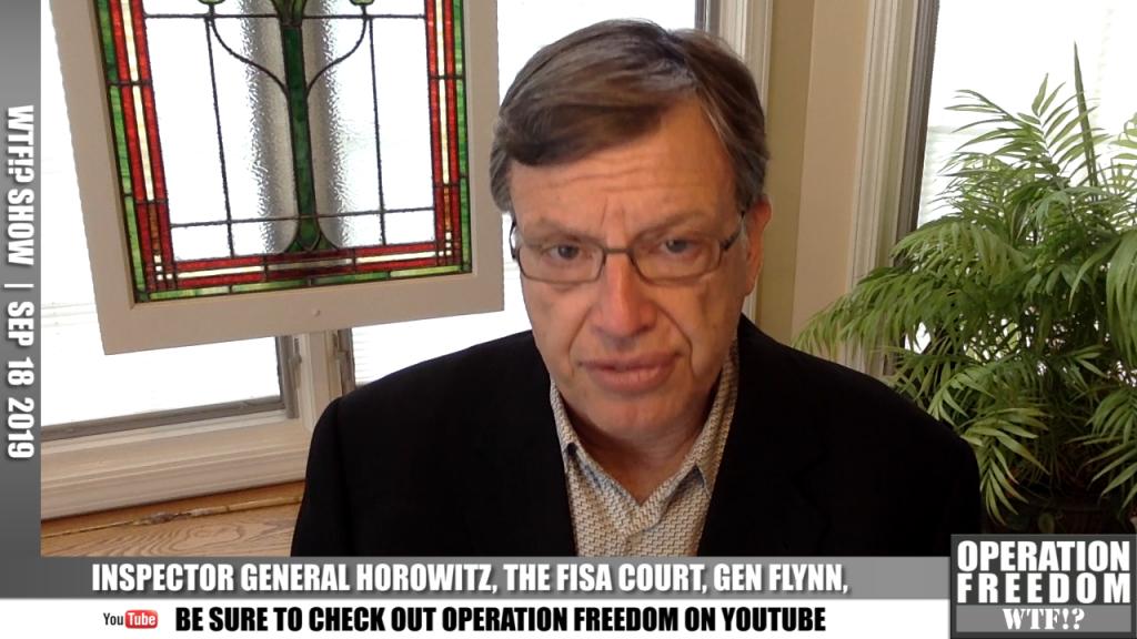 WTF?! - Inspector General Horowitz, The Fisa Court, General Flynn - September 18 2019