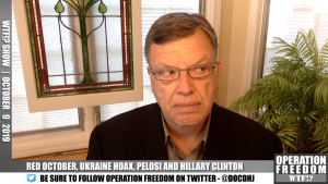 WTF?! - Red October, Ukraine Hoax, Pelosi and Clinton - October 9 2019
