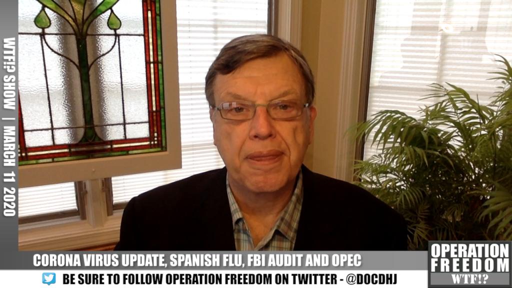 WTF?! - Corona Virus Update, Spanish Flu, FBI Audit, and OPEC - March 11 2020