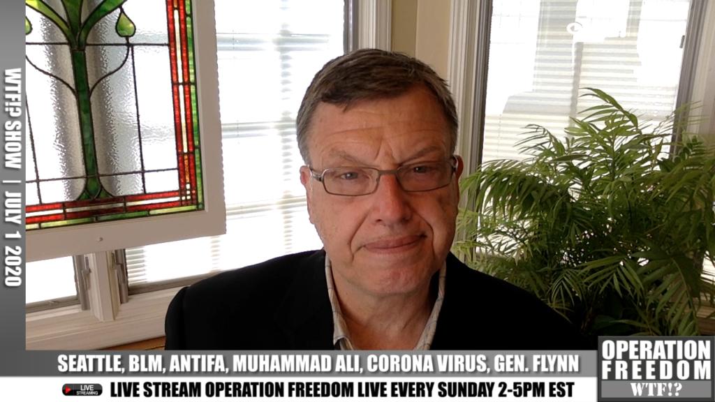 WTF?! - Seattle, BLM, Antifa, Muhammad Ali, Covid, General Flynn - July 1 2020