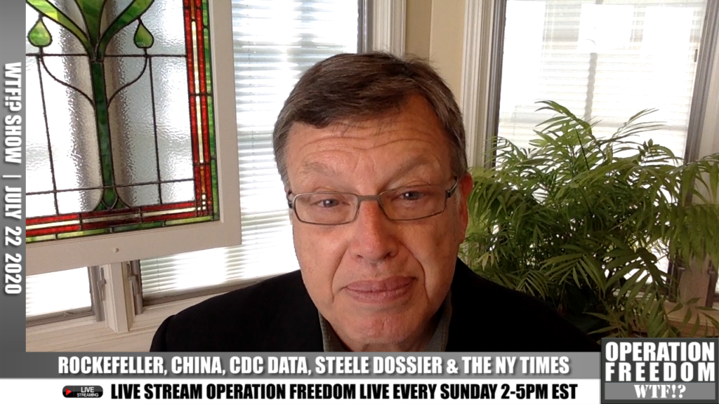 WTF?! - Rockefeller, China, CDC Data, Steele Dossier, NY Times - July 22 2020