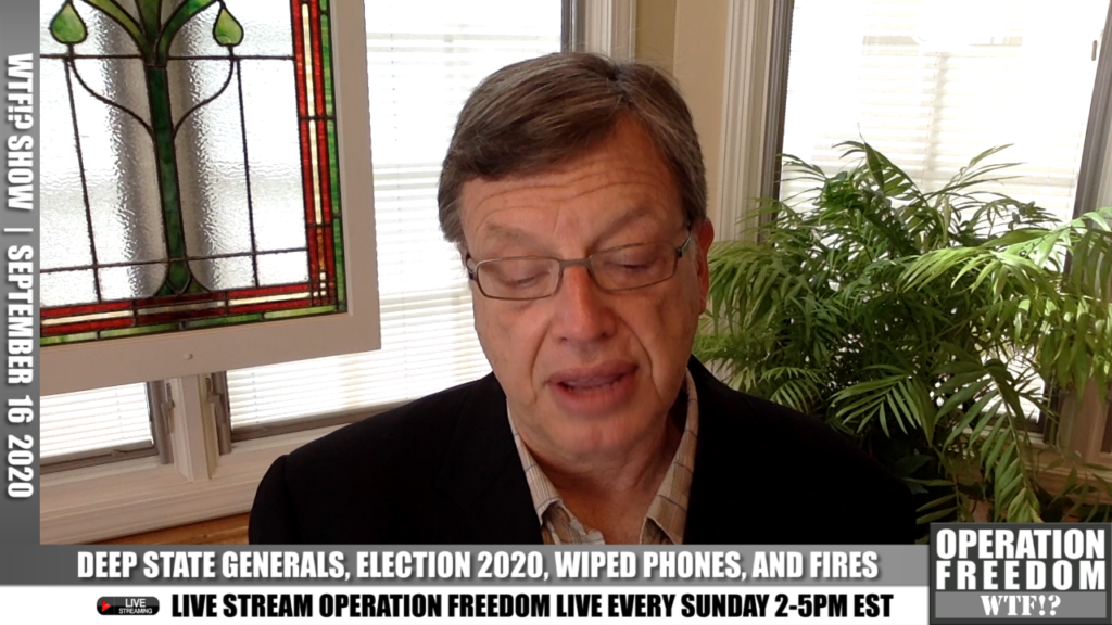 WTF?! - Deep State Generals, Election 2020, Wiped Phones, Fires - September 16 2020