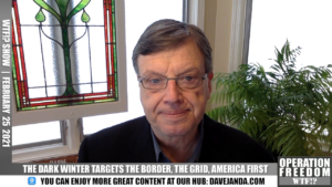 WTF?! - The Dark Winter Targets The Border, The Grid, and America First - February 25 2021