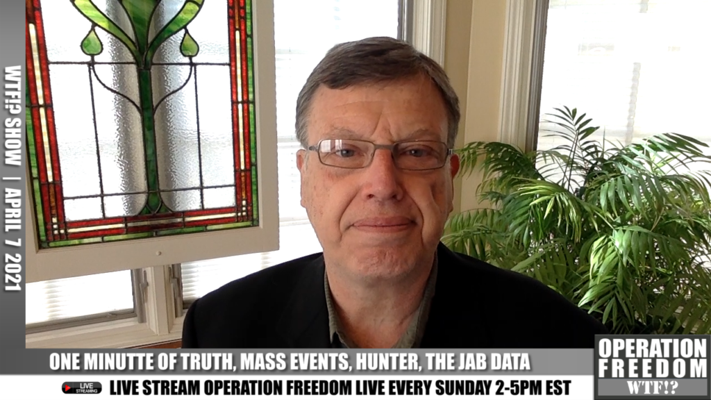 WTF?! - One Minute Of Truth, Mass Arrests, Hunter, The Jab Data - April 7 2021