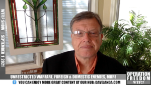 WTF?! - Unrestricted Warfare, Foreign & Domestic Enemies, Those Left Behind - September 1 2021
